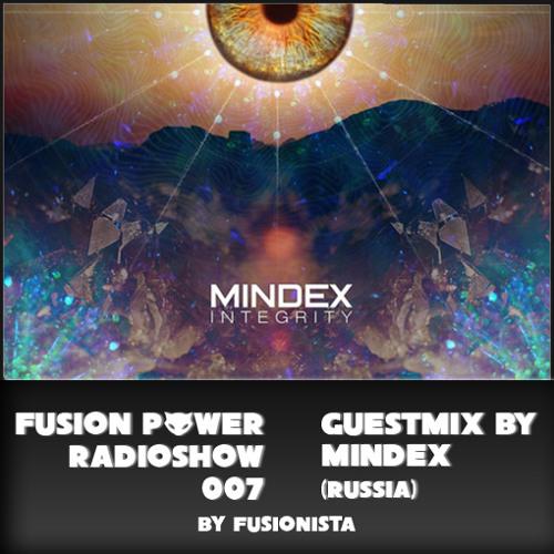 Fusion Power Radioshow #007 - Glitch Edition - Mindex Guestmix