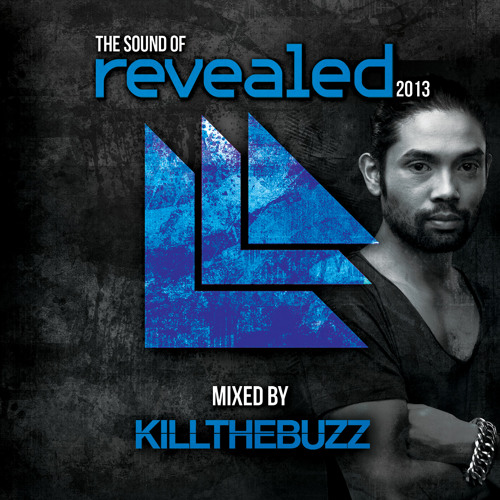 The Sound Of Revealed 2013 Mixed By Kill The Buzz (Minimix)