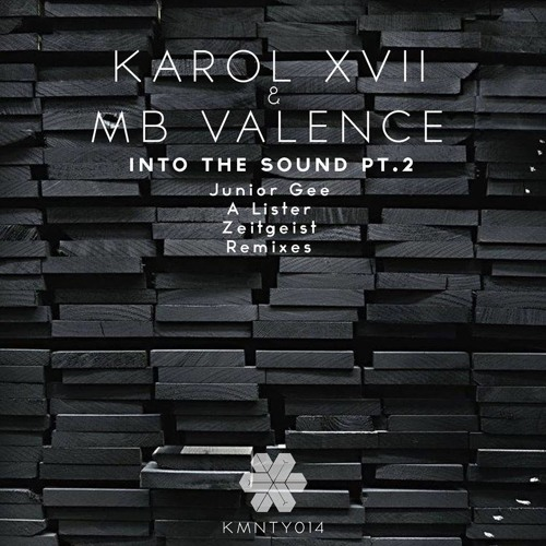 Karol XVII & MB Valence - Into The Sound (A Lister Remix) [Kommunity]