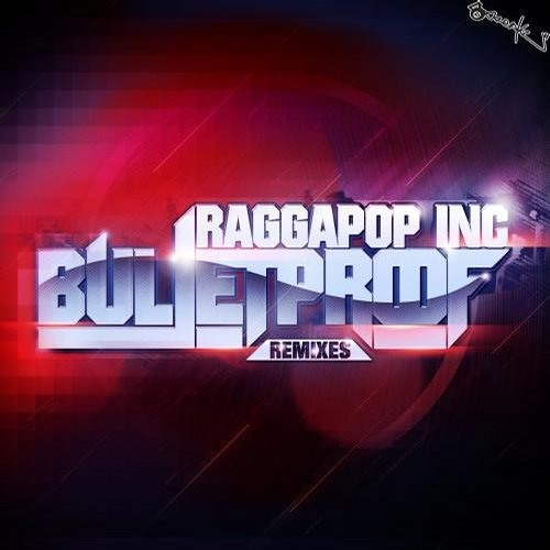 Raggapop Inc - Bulletproof (Alter Form remix) [13Breakz]
