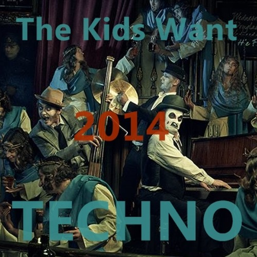 The Kids Want T☰CHNO 2014 ( download free )