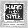 HARD with STYLE: Episode 30