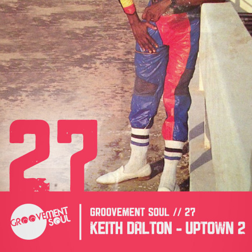 GS:27 - KEITH DALTON - UPTOWN 2