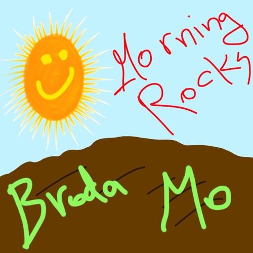 Broda Mo - Morning Rocks
