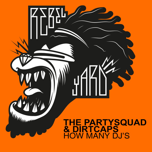 The Partysquad & Dirtcaps - How Many DJ's (Out Now)