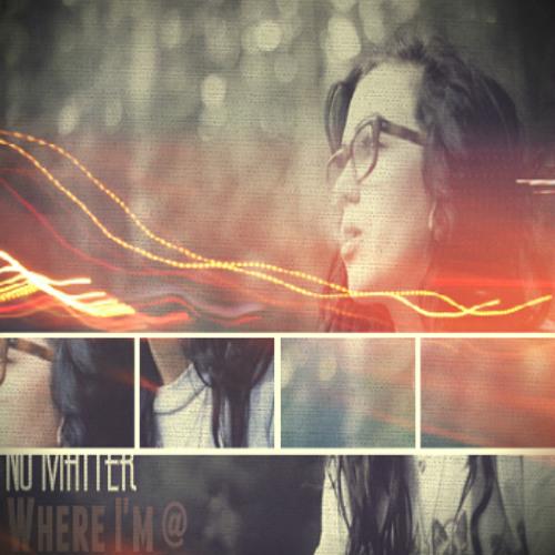 'No matter where i'm @'
