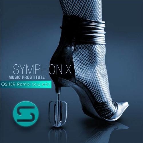 Symphonix: Music Prostitute (Osher RemiX) 2014 edit