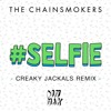 The Chainsmokers - #SELFIE (Creaky Jackals Festival Trap Remix) / FREE DL