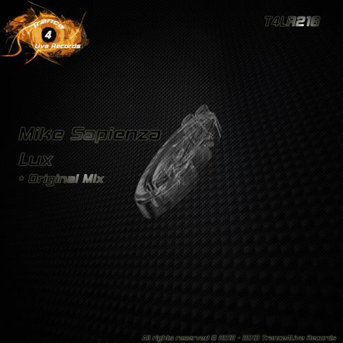 T4LR216 : Mike Sapienza - Lux (Original Mix)