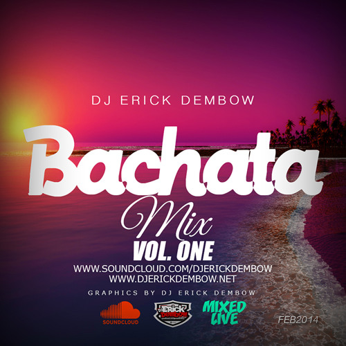 BACHATA MIX (FEB 2014) - Dj Erick Dembow