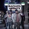 BACHATA HEIGHTZ - Dime Porque (New Single) 2014