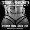 The Twerking Dance (Dynamiq Mash) [Vocal In]