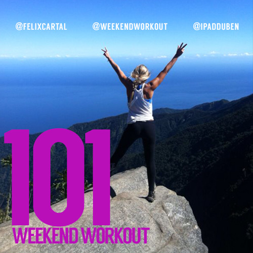 Weekend Workout Episode 101