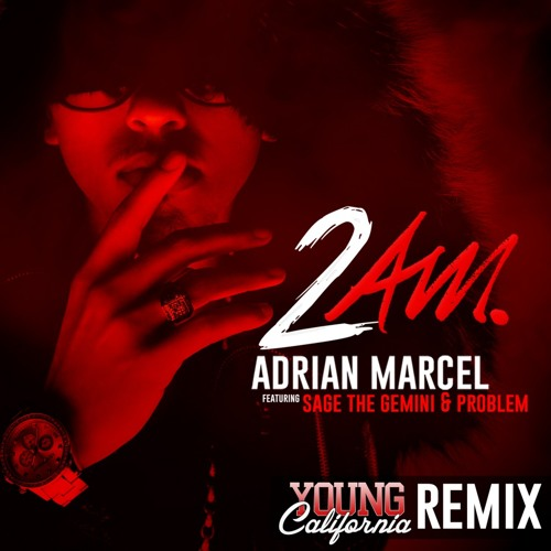 Adrian Marcel ft. Sage the Gemini, Problem - 2AM (Young California Remix) [Thizzler.com]