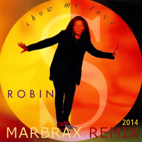 Robin S - Show Me Love ( Marbrax Remix ) Free Download