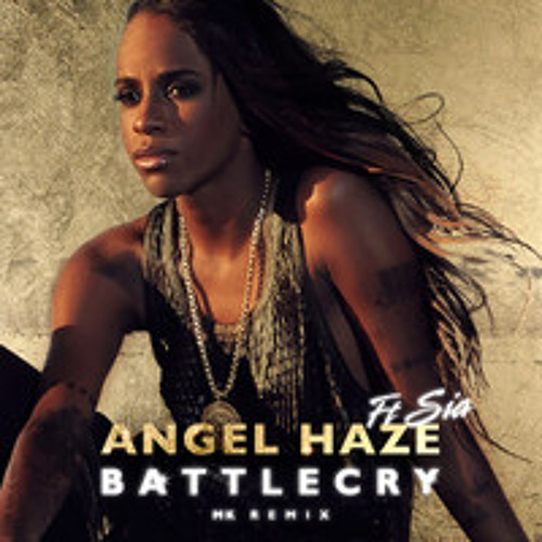 Angel Haze ft Sia - Battle Cry (MK Love Right Here Dub)