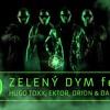 D Feat Hugo Toxxx, Orion, Ektor  Dan Bárta   Zeleny Dym (OFFICIAL REMIX)