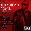 They Dont Know (Remix) (Rico Love ft. Ludacris, Trey Songz, Tiara Thomas, T.I. & Emjay)