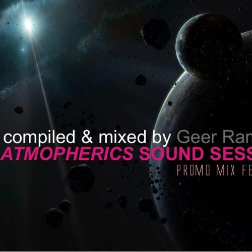 Geer Ramirez - Atmospherics Sound Session Promo Mix Feb 2014