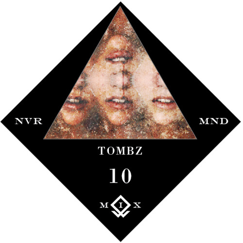 NVR M1X 10 // Tombz 4 Nvr Mnd