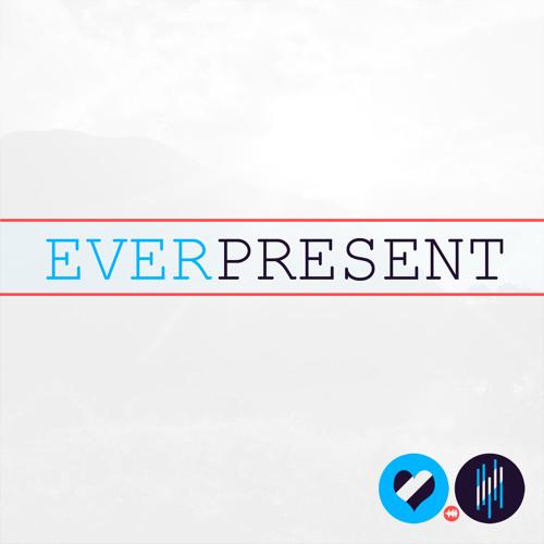 Ever present