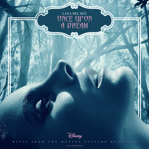 Once Upon A Dream (Cinematic Orchestral Gold Edition - a.k.a Trailer Version) - Lana Del Rey