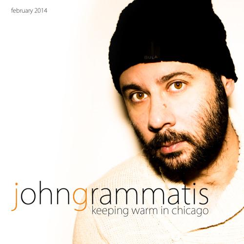 Keeping Warm In Chicago - John Grammatis February 2014