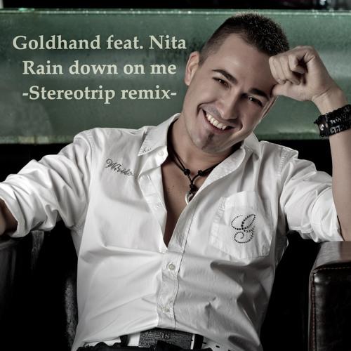 Goldhand feat. Nita - Rain Down On Me (Stereotrip Remix)