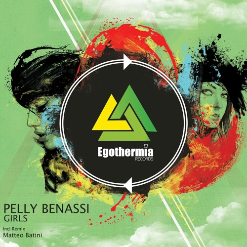 Pelly Benassi - Girls (Matteo Batini Remix) - [Egothermia]