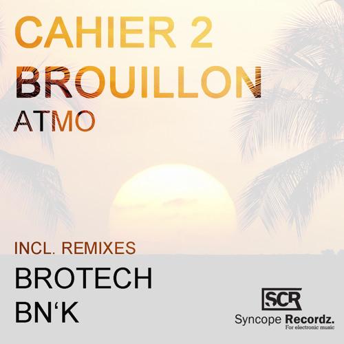 Cahier 2 Brouillon - Atmo // SYNCOPE RECORDZ