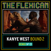 Kanye West - Bound 2 (((The Flexican REMIX)))