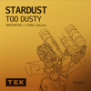 TOO DUSTY - STARDUST