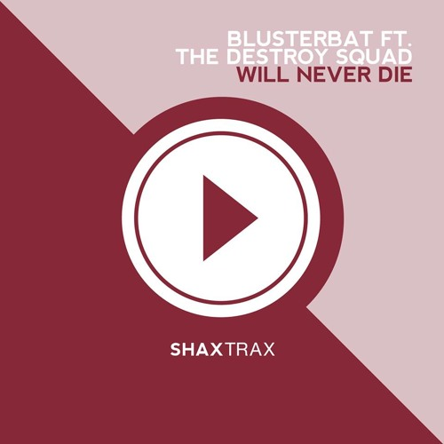 The Destroy Squad feat. Blusterbat - Will Never Die [Preview] [OUT NOW ON SHAX TRAX REC.]