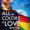 Audiobook Sample of All The Colors of Love by Jessica Freely