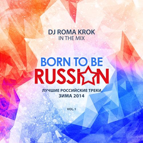 DJ Roma Krok - Born To Be Russian II Зима 2014 II