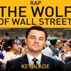EL LOBO DE WALL STREET RAP: Aullidos en Billetes - Keyblade