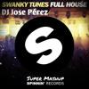 Swanky Tunes - Full House(DJ Jose Pérez)--SUPER MASHUP!--