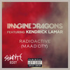 Imagine Dragons feat. Kendrick Lamar - Radioactive M.A.A.D City(Shanite Edit)