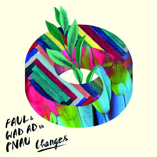 FAUL & Wad Ad vs. PNAU - 'Changes' (Marlon Hoffstadt & HRRSN Remix)