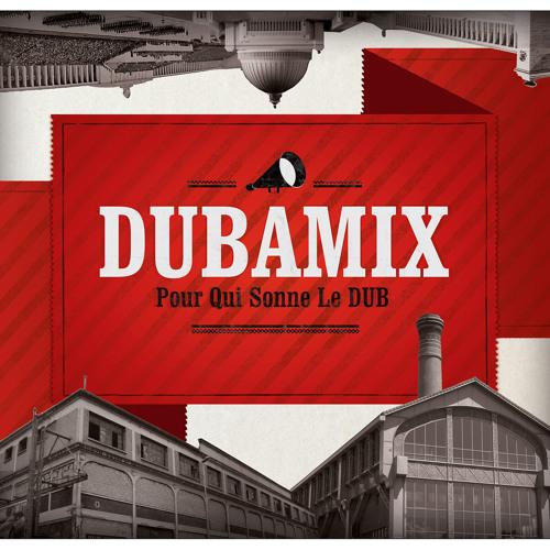 """DUBAMIX """"Pour qui sonne le Dub feat Kyam"""""""