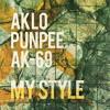 """AKLO, PUNPEE, AK-69 - MY STYLE (7℃WORKSの""""LIKE A KING"""" MIX)"""