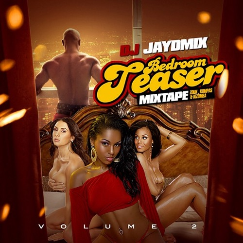 "DJ JAYDMIX ""BEDROOM TEASER VOL.2"" FEB. 2014 KOMPAS+ZOUK+KIZOMBA LOVE"