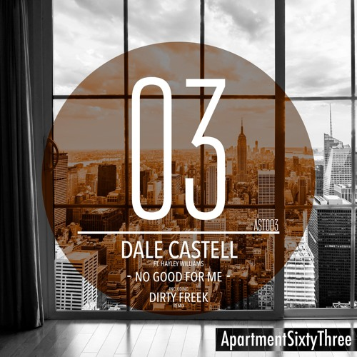 Dale Castell Feat. Hayley Williams - No Good For Me [ApartmentSixtyThree Records] OUT NOW!