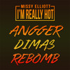 Missy Elliott - I'm Really Hot (Angger Dimas Rebomb) [FREE DOWNLOAD]