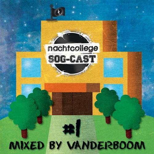 Nachtcollege SOG-cast #1 Mixed By Vanderboom