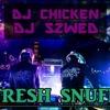 Dj Chicken & Dj Szwed - Fresh Snuff (Original Mix) FREE DOWNLOAD!