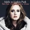 Adele vs Linkin Park - Set Fire To What I've Done (AuraRora Mashup)