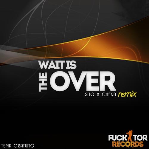 Sito & Cheka - The Wait Is Over(descarga gratuita)