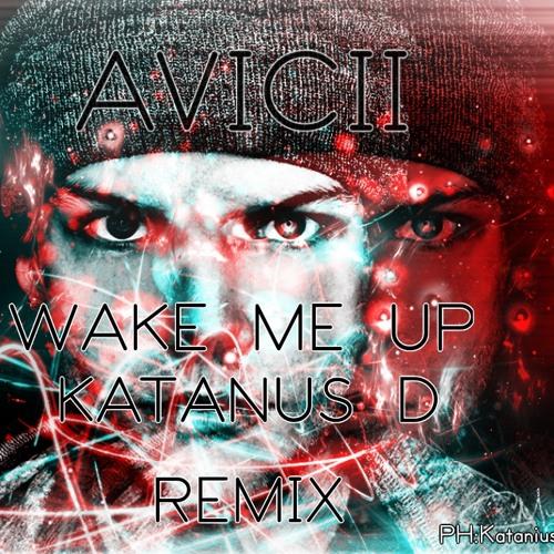 Wake Me Up (K∆tanius D Remix)