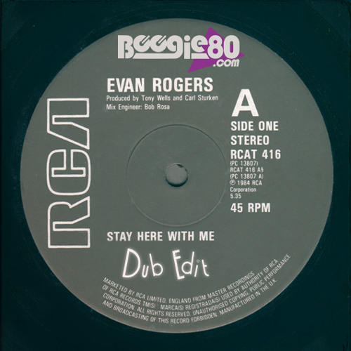 EVAN ROGERS - Stay Here With Me (Dub Edit) 1984  [Free Download]